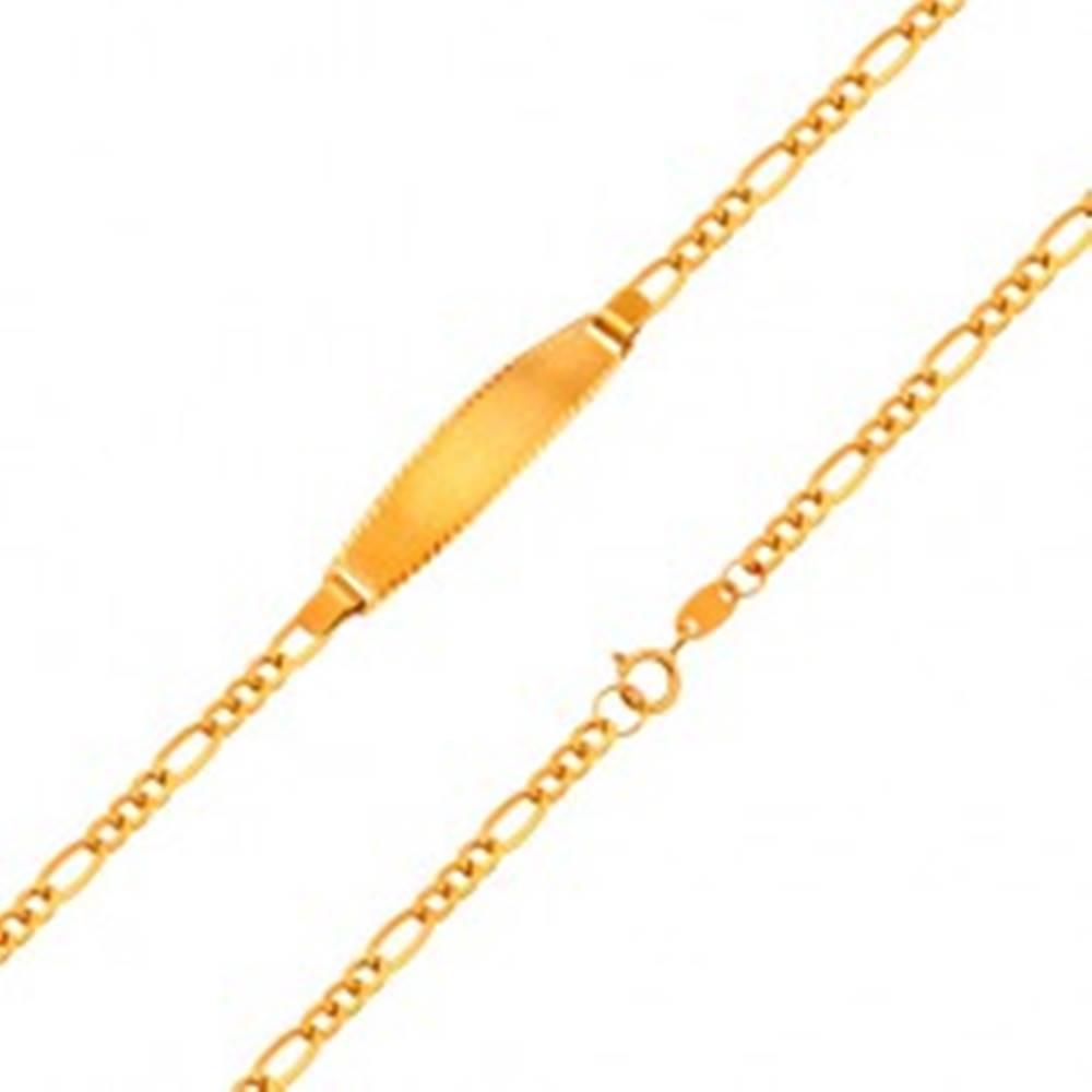 Šperky eshop Zlatý 18K náramok s matnou platničkou - retiazka so vzorom Figaro, 155 mm