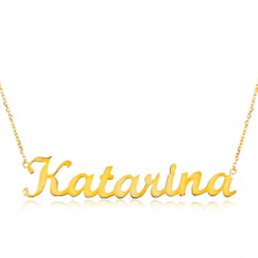 Šperky eshop Zlatý nastaviteľný náhrdelník 14K s menom Katarína, jemná ligotavá retiazka