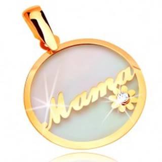 Prívesok zo žltého zlata 585 - kruh s nápisom Mama a kvietkom, podklad z perlete